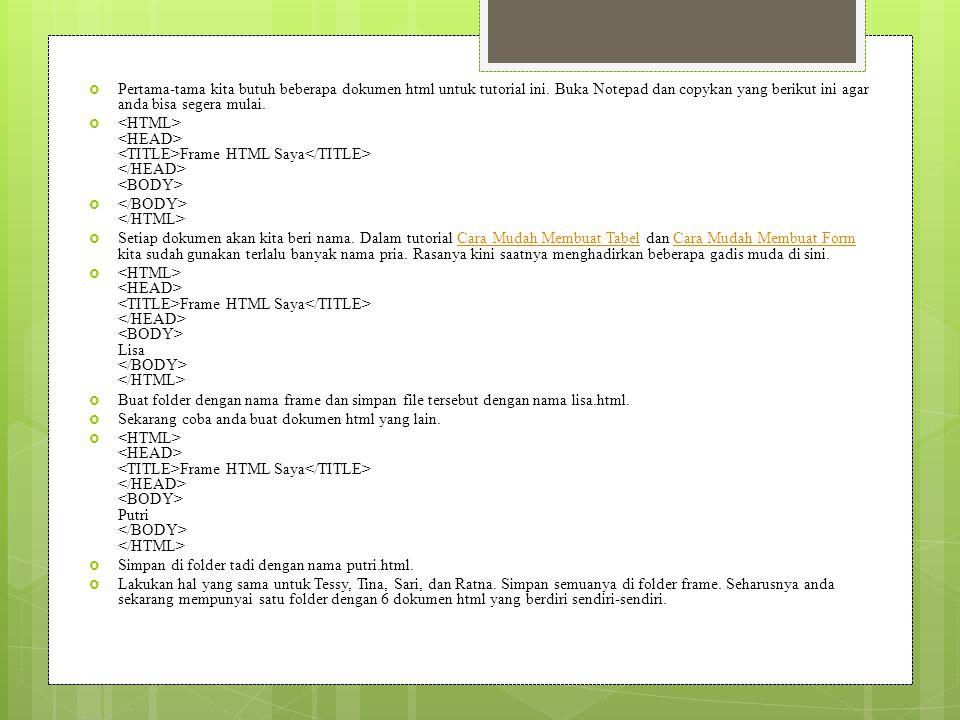 Pertama-tama kita butuh beberapa dokumen html untuk tutorial ini