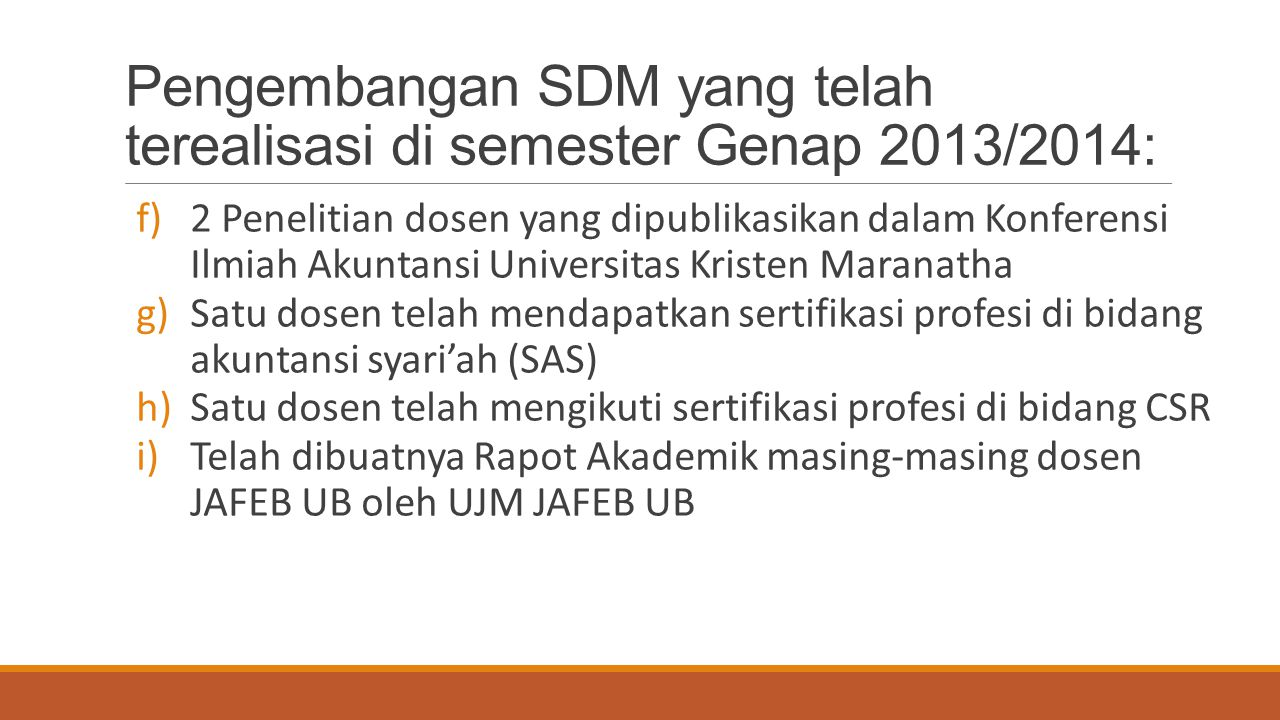 Pengembangan SDM yang telah terealisasi di semester Genap 2013/2014: