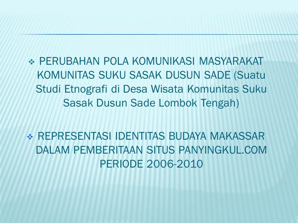 PERUBAHAN POLA KOMUNIKASI MASYARAKAT KOMUNITAS SUKU SASAK DUSUN SADE (Suatu Studi Etnografi di Desa Wisata Komunitas Suku Sasak Dusun Sade Lombok Tengah)