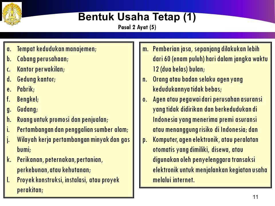 Bentuk Usaha Tetap (1) Tempat kedudukan manajemen;