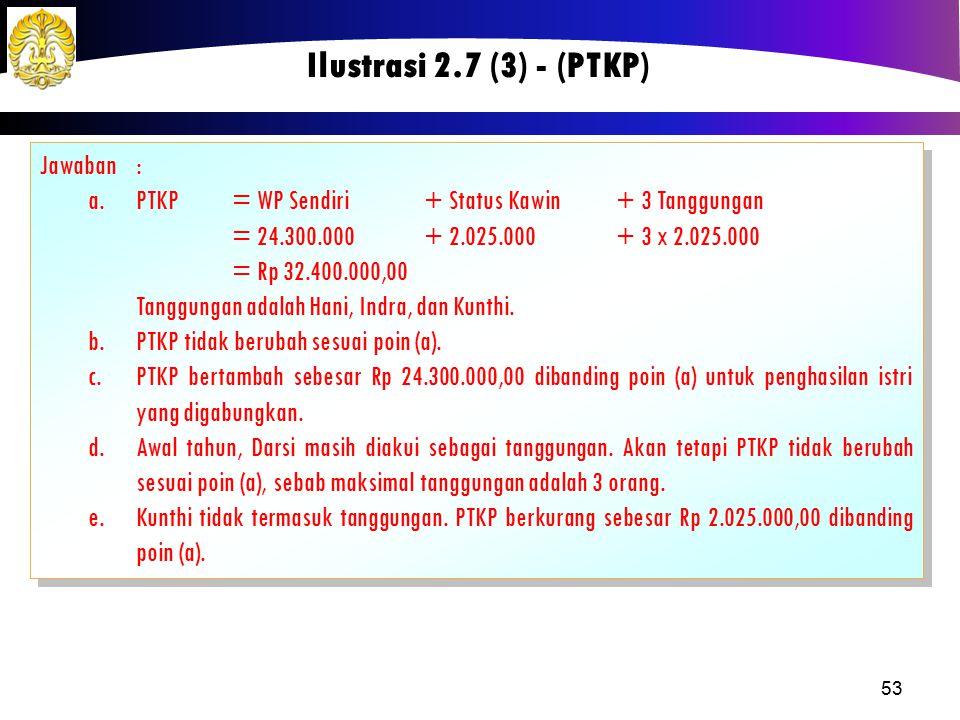 Ilustrasi 2.7 (3) - (PTKP) Jawaban :
