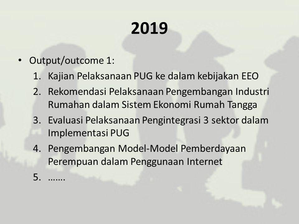 2019 Output/outcome 1: Kajian Pelaksanaan PUG ke dalam kebijakan EEO