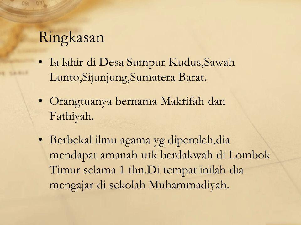 Ringkasan Ia lahir di Desa Sumpur Kudus,Sawah Lunto,Sijunjung,Sumatera Barat. Orangtuanya bernama Makrifah dan Fathiyah.