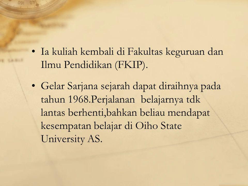 Ia kuliah kembali di Fakultas keguruan dan Ilmu Pendidikan (FKIP).
