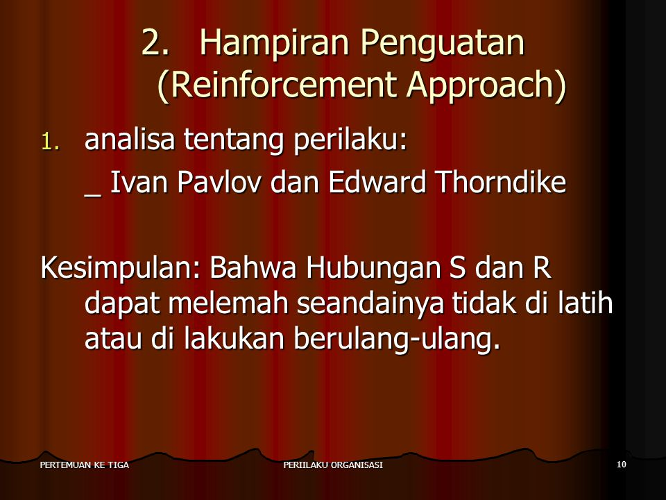 Hampiran Penguatan (Reinforcement Approach)