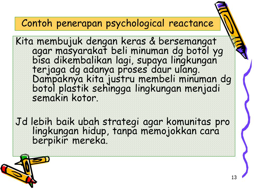 Contoh penerapan psychological reactance