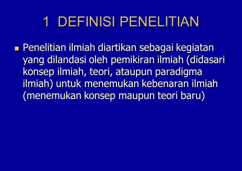 1 DEFINISI PENELITIAN