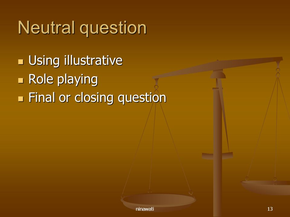 Neutral question Using illustrative Role playing