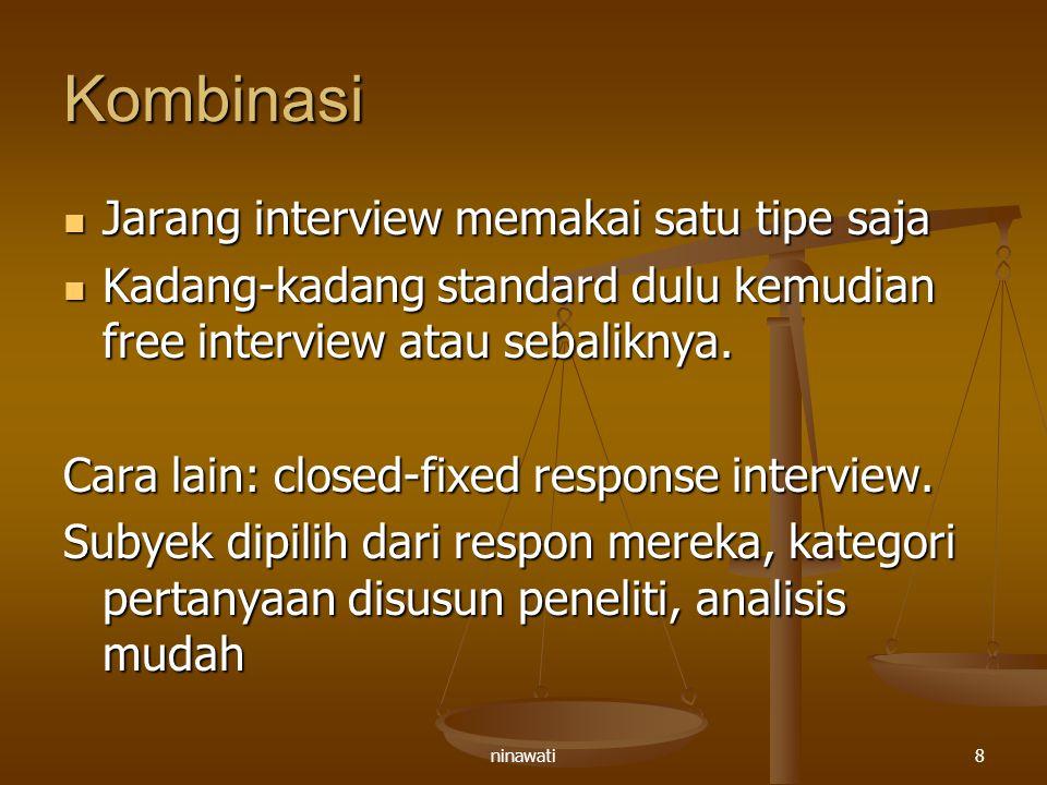 Kombinasi Jarang interview memakai satu tipe saja