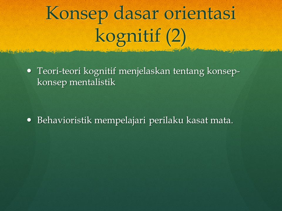 Konsep dasar orientasi kognitif (2)