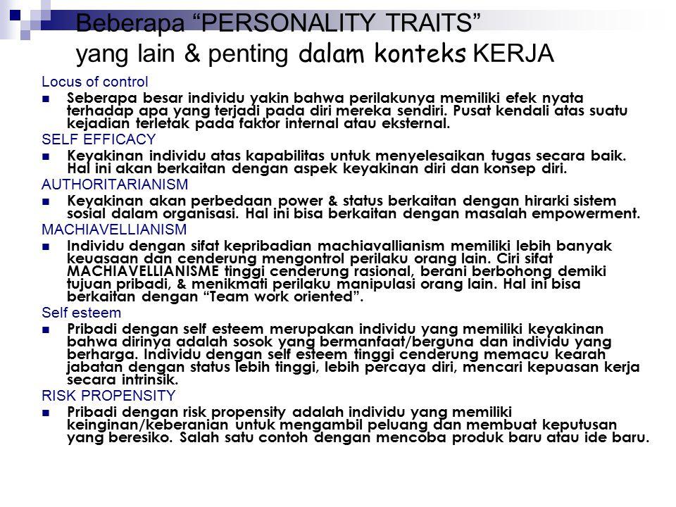 Beberapa PERSONALITY TRAITS yang lain & penting dalam konteks KERJA