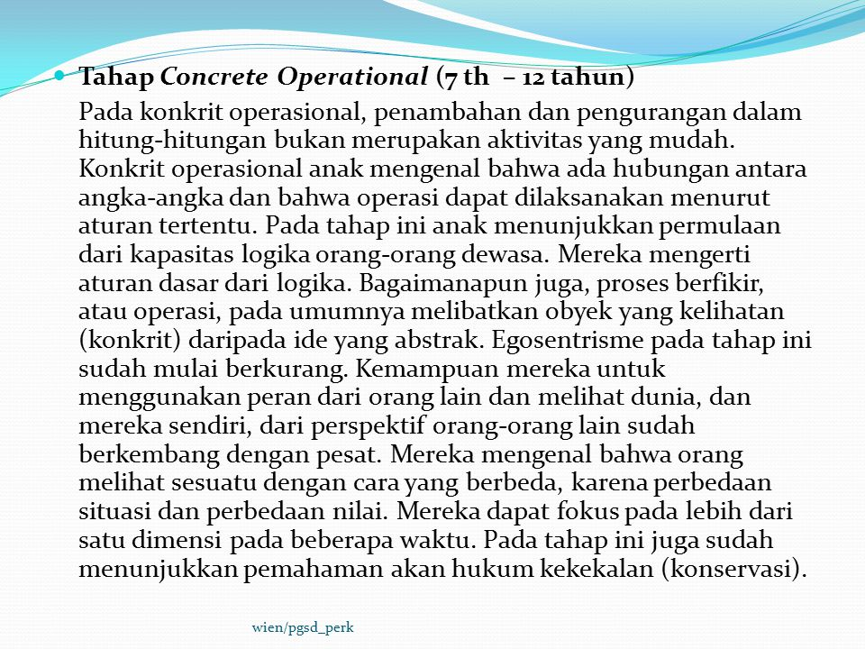 Tahap Concrete Operational (7 th – 12 tahun)