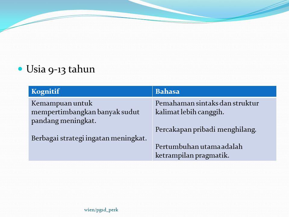Usia 9-13 tahun Kognitif Bahasa