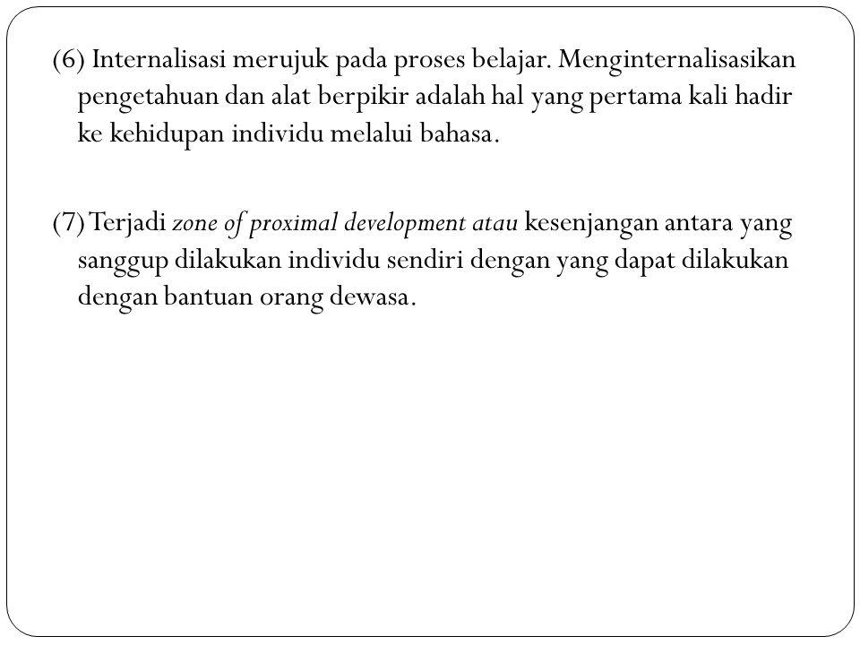 (6) Internalisasi merujuk pada proses belajar