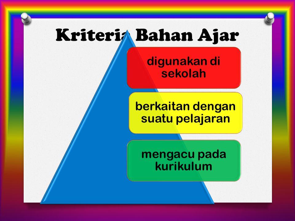 Kriteria Bahan Ajar digunakan di sekolah