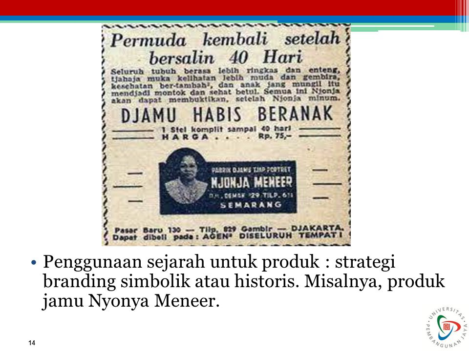 Penggunaan sejarah untuk produk : strategi branding simbolik atau historis.