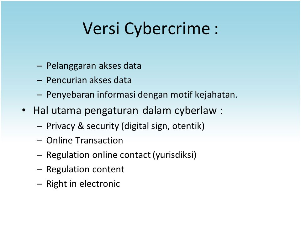 Versi Cybercrime : Hal utama pengaturan dalam cyberlaw :