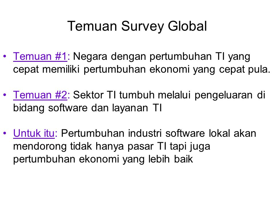 Temuan Survey Global Temuan #1: Negara dengan pertumbuhan TI yang cepat memiliki pertumbuhan ekonomi yang cepat pula.