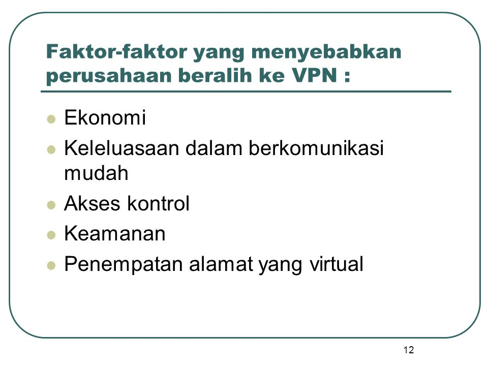 Faktor-faktor yang menyebabkan perusahaan beralih ke VPN :