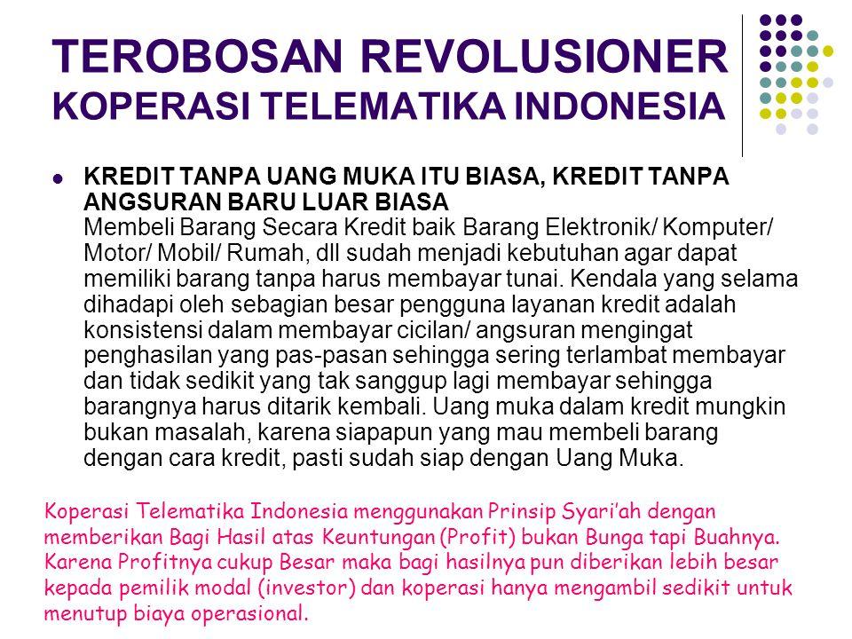 TEROBOSAN REVOLUSIONER KOPERASI TELEMATIKA INDONESIA