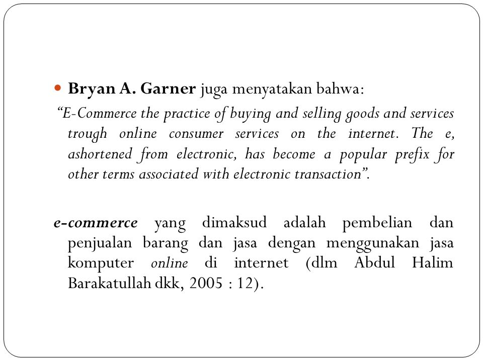 Bryan A. Garner juga menyatakan bahwa: