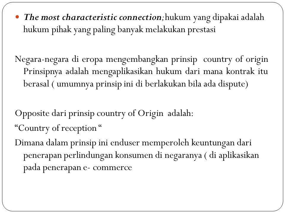 The most characteristic connection; hukum yang dipakai adalah hukum pihak yang paling banyak melakukan prestasi