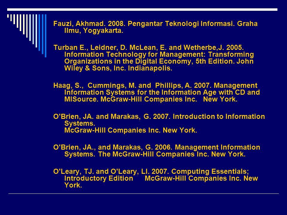 Fauzi, Akhmad. 2008. Pengantar Teknologi Informasi