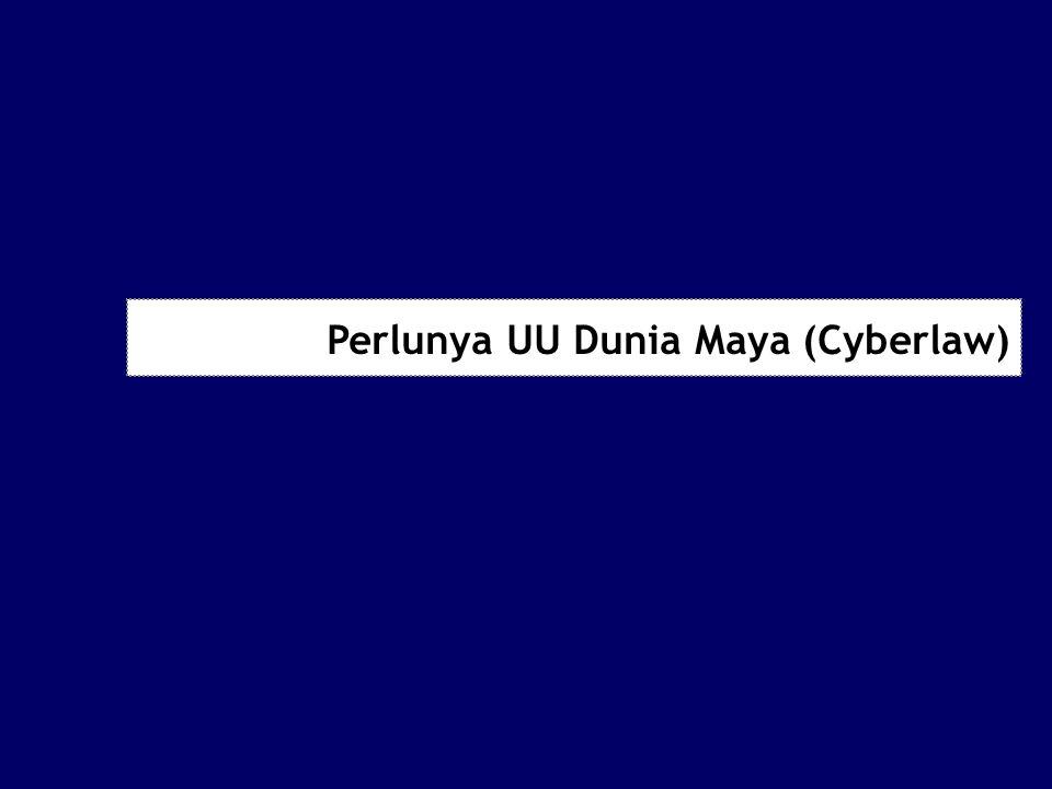 Perlunya UU Dunia Maya (Cyberlaw)