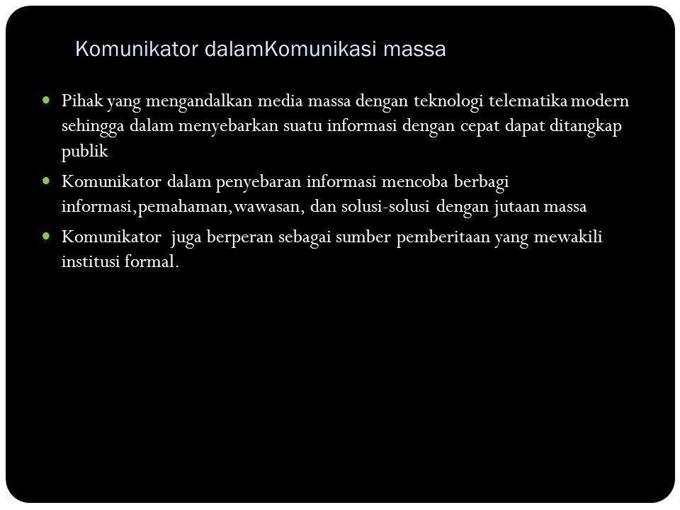 Komunikator dalamKomunikasi massa