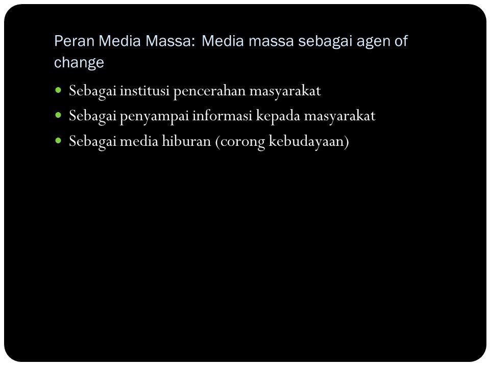 Peran Media Massa: Media massa sebagai agen of change