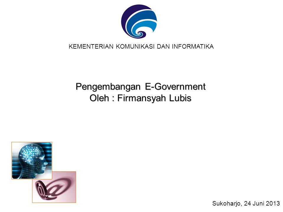 Pengembangan E-Government Oleh : Firmansyah Lubis