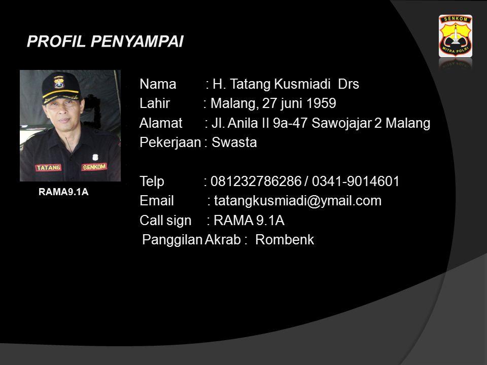 PROFIL PENYAMPAI Nama : H. Tatang Kusmiadi Drs