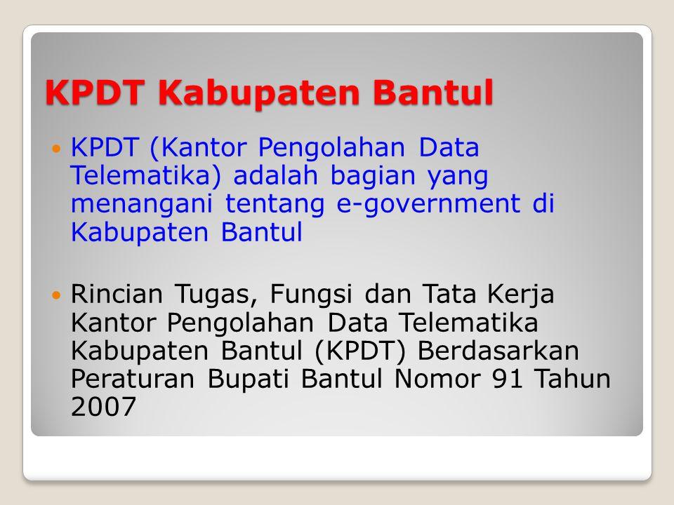KPDT Kabupaten Bantul KPDT (Kantor Pengolahan Data Telematika) adalah bagian yang menangani tentang e-government di Kabupaten Bantul.