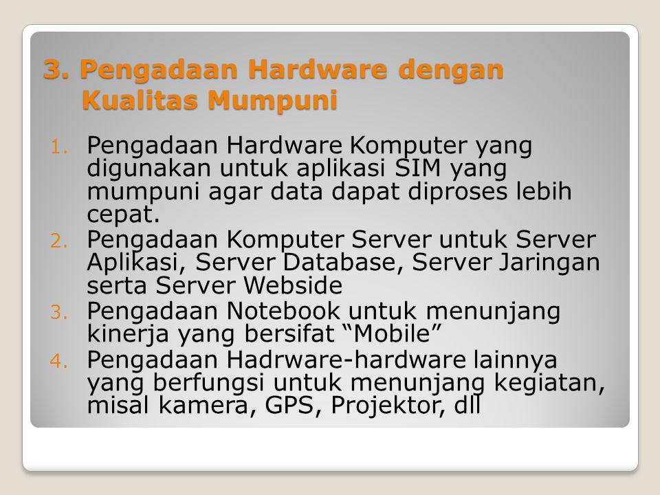 3. Pengadaan Hardware dengan Kualitas Mumpuni
