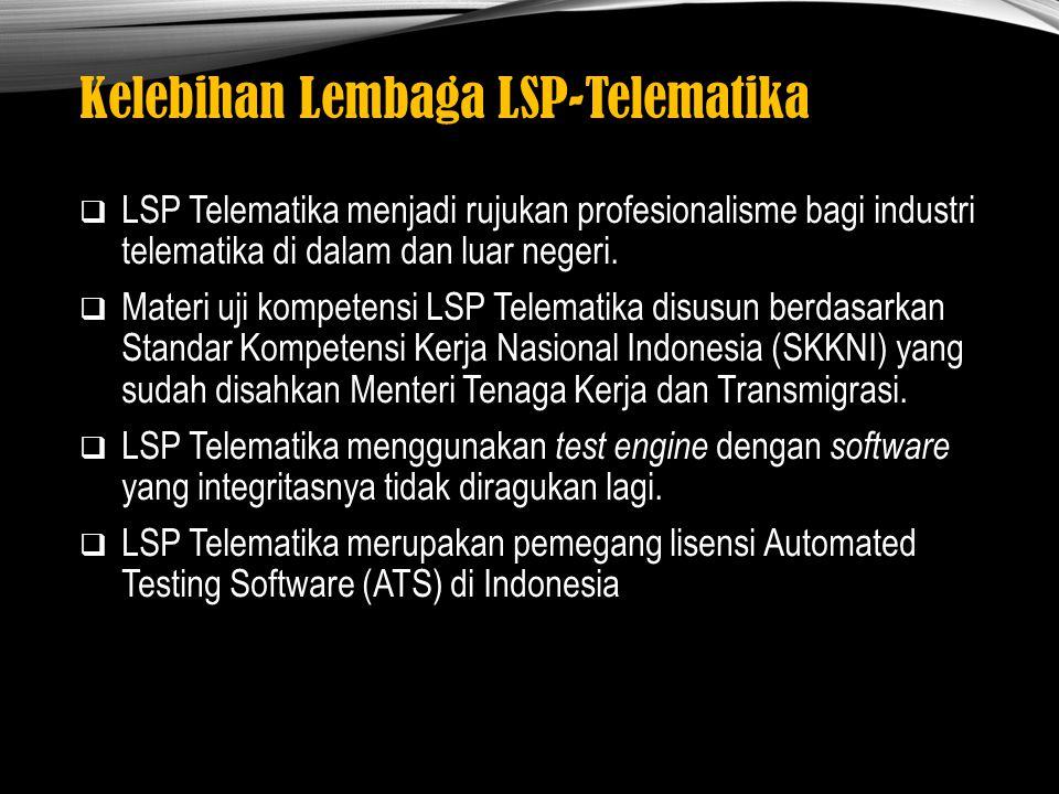 Kelebihan Lembaga LSP-Telematika