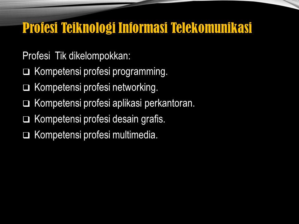 Profesi Teiknologi Informasi Telekomunikasi