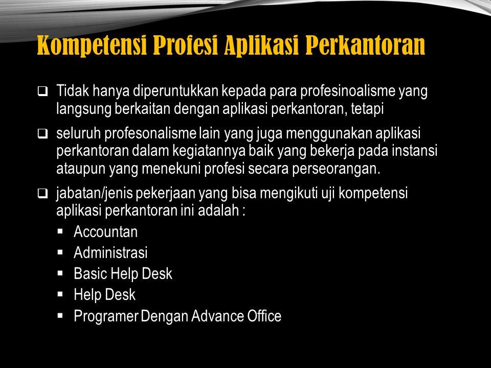 Kompetensi Profesi Aplikasi Perkantoran