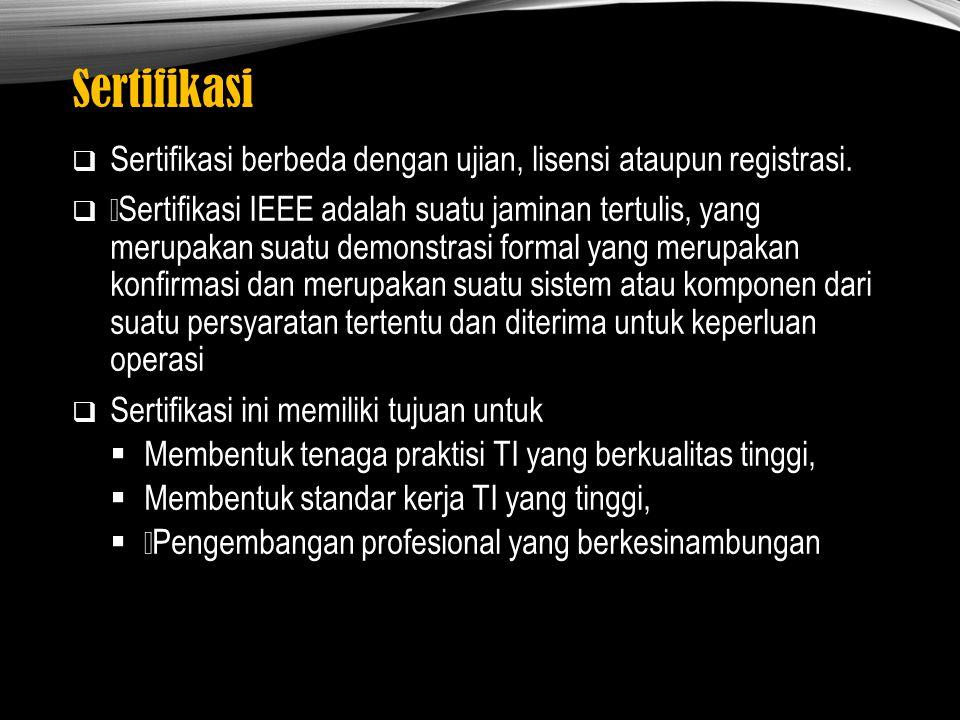Sertifikasi Sertifikasi berbeda dengan ujian, lisensi ataupun registrasi.