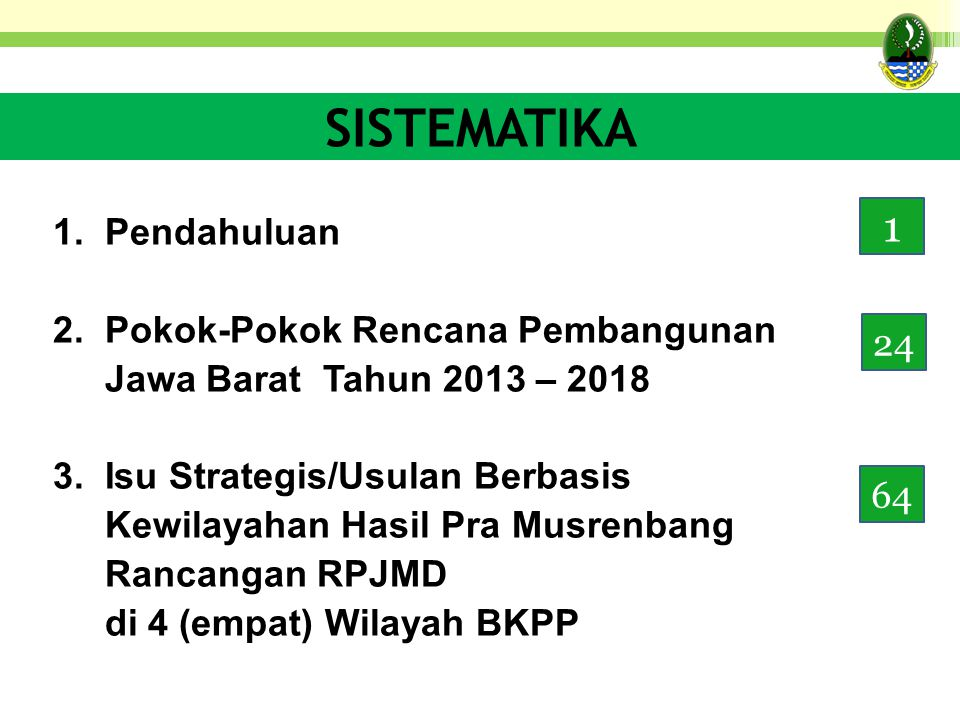 SISTEMATIKA 1 1. Pendahuluan 2. Pokok-Pokok Rencana Pembangunan