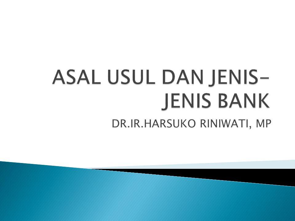 ASAL USUL DAN JENIS-JENIS BANK