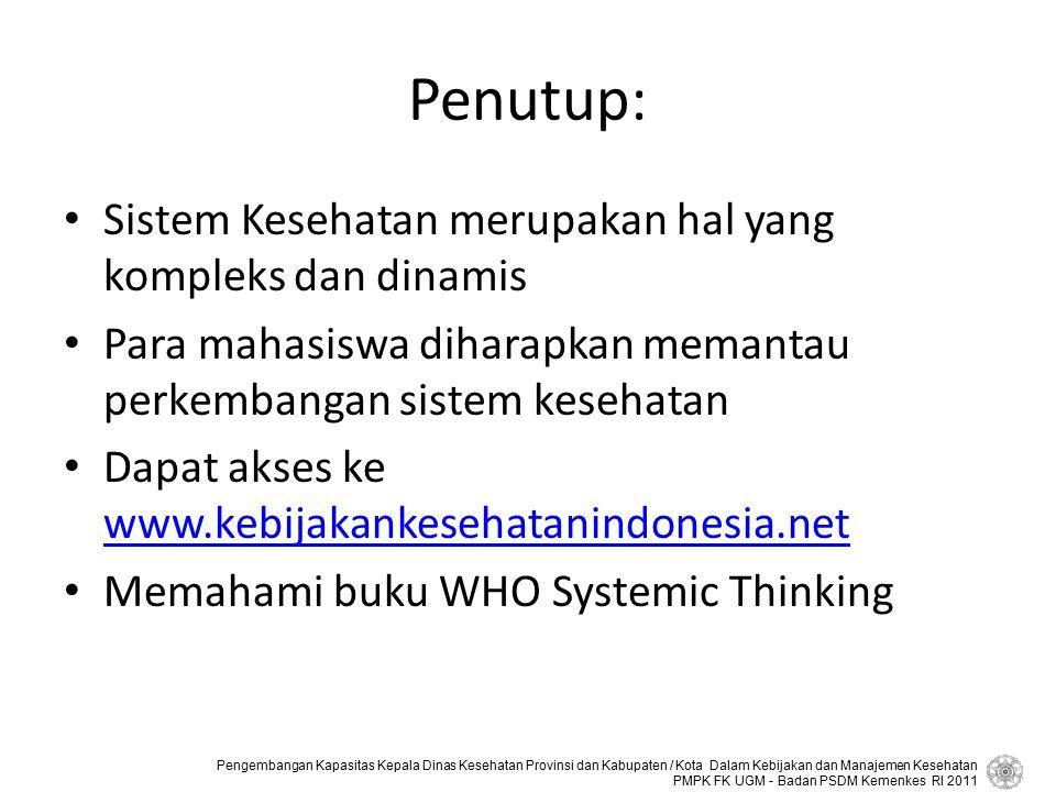 Penutup: Sistem Kesehatan merupakan hal yang kompleks dan dinamis