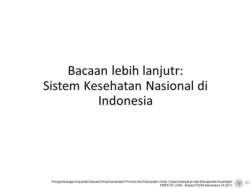 Bacaan lebih lanjutr: Sistem Kesehatan Nasional di Indonesia