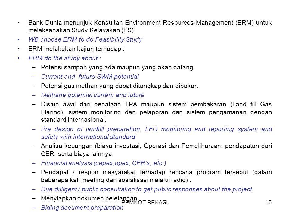WB choose ERM to do Feasibility Study ERM melakukan kajian terhadap :