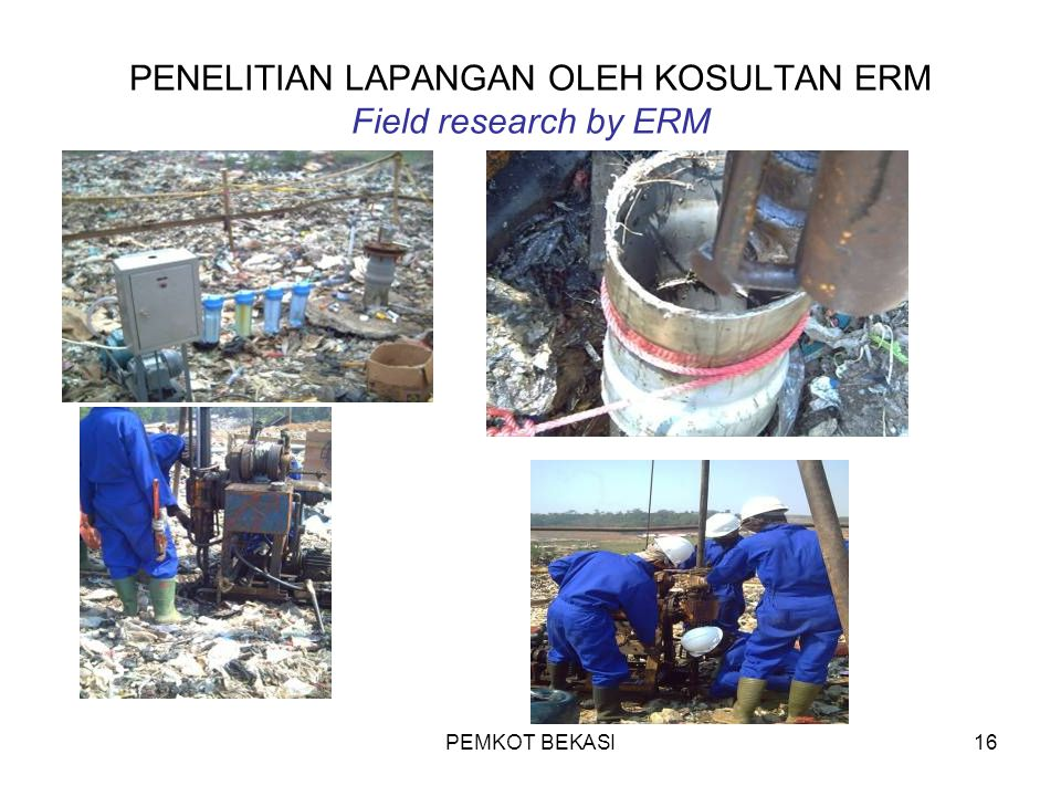 PENELITIAN LAPANGAN OLEH KOSULTAN ERM Field research by ERM