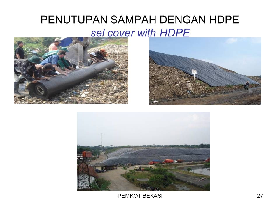 PENUTUPAN SAMPAH DENGAN HDPE sel cover with HDPE