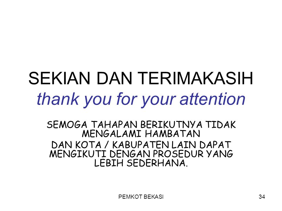 SEKIAN DAN TERIMAKASIH thank you for your attention