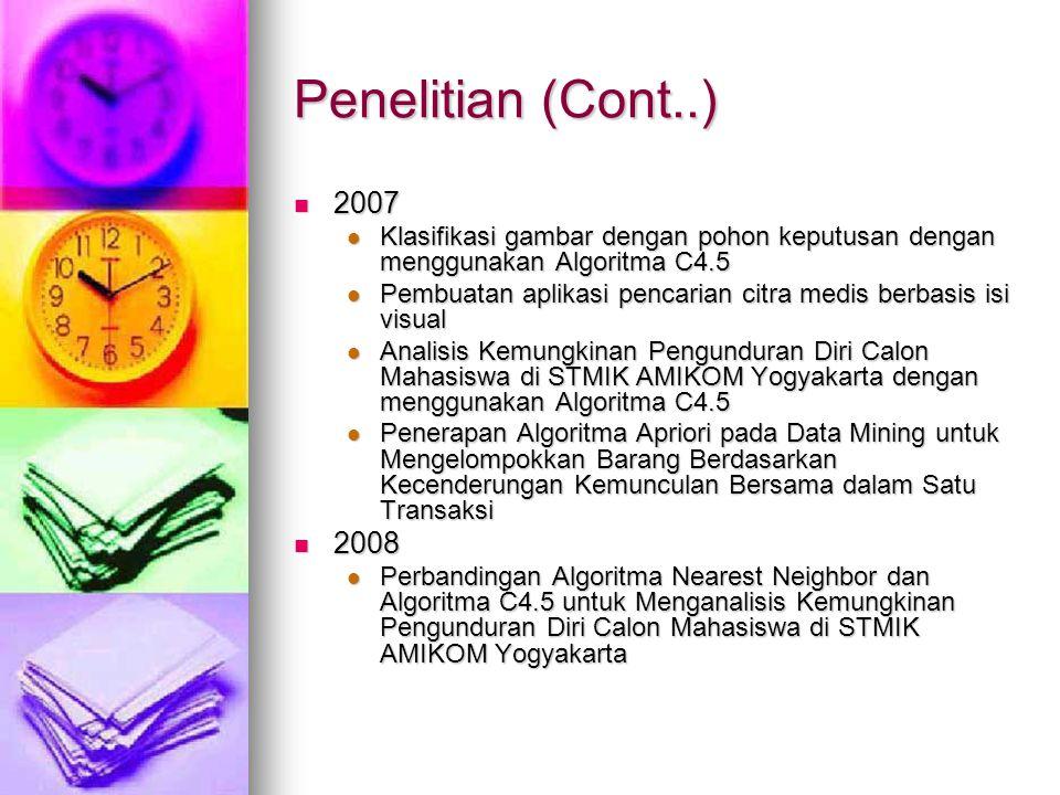Penelitian (Cont..) 2007. Klasifikasi gambar dengan pohon keputusan dengan menggunakan Algoritma C4.5.