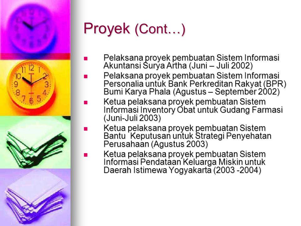Proyek (Cont…) Pelaksana proyek pembuatan Sistem Informasi Akuntansi Surya Artha (Juni – Juli 2002)