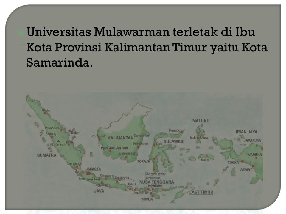 Universitas Mulawarman terletak di Ibu Kota Provinsi Kalimantan Timur yaitu Kota Samarinda.