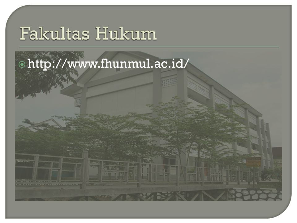 Fakultas Hukum http://www.fhunmul.ac.id/